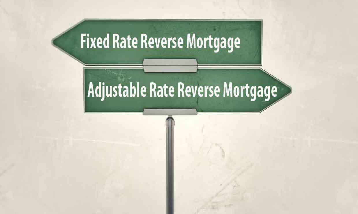 ajustabel rate reverse mortgage or fixed rate reverse